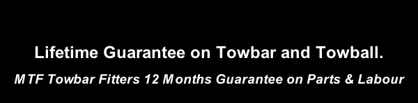 Lifetime Guarantee on Towbar and Towball. 